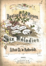 Boutons de Roses - Six Melodies by Alfred de Rothschild